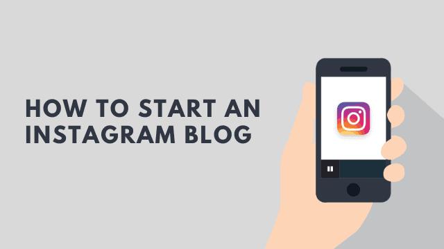 چگونه می توان یک بلاگ را در اینستاگرام شروع کرد